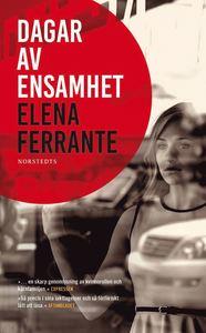 Boken Dagar av ensamhet av Elena Ferrante. Del 1 i Tre berättelser om kärlek.