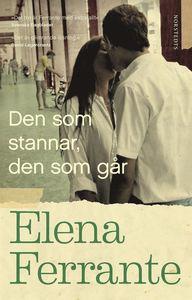 Boken Den som stannar, den som går av Elena Ferrante. Tredje delen i Neapelkvartetten.