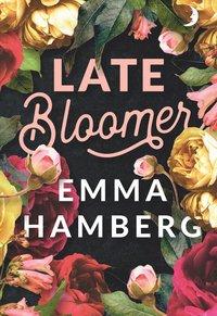 Kortromanen Late Bloomer av Emma Hamberg.