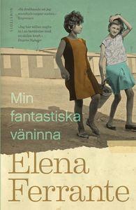 Boken Min fantastiska väninna av Elena Ferrante. Första delen i Neapelkvartetten.