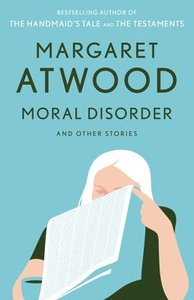 Boken Moral Disorder and Other Stories (Leva i synd) av Margaret Atwood.