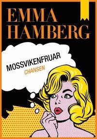 Boken Mossvikenfruar - Chansen av Emma Hamberg.