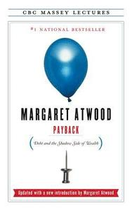 Payback - Debt and the Shadow Side of Wealth, en bok av Margaret Atwood.
