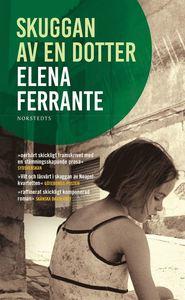 Boken Skuggan av en dotter av Elena Ferrante. Tredje delen i romansviten Tre berättelser om kärlek.
