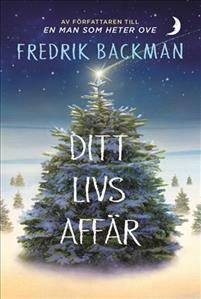 Boken Ditt livs affär av Fredrik Backman.