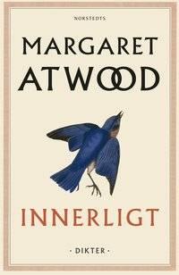 Innerligt - dikter av Margaret Atwood