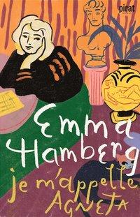 Je m'appelle Agneta - en roman av Emma Hamberg.