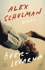 Köp nya boken Överlevarna av Alex Schulman