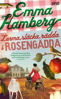 Boken Larma, släcka, rädda i Rosengädda av Emma Hamberg.