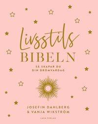 Livsstilsbibeln - en bok av Josefin Dahlberg