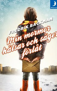 Boken Mormor hälsar och säger förlåt - av Fredrik Backman