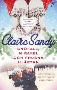 Boken Snöfall, mirakel och frusna hjärtan av Claire Sandy.