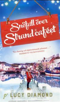 Boken Snöfall över strandcaféet av Lucy Diamond.