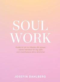 Boken Soul Work av Josefin Dahlberg år 2020
